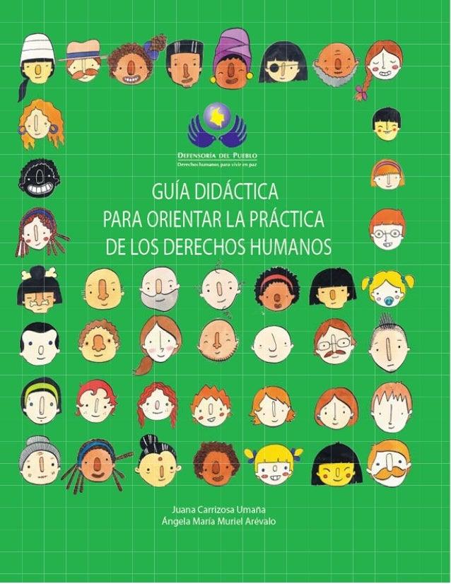 Guia didactica para orientar la practica de los derechos humanos