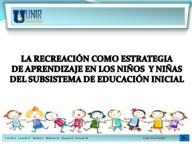 La Recreación como Estrategia de Aprendizaje en los Niños y Niñas del Subsistema de Educación Inicial