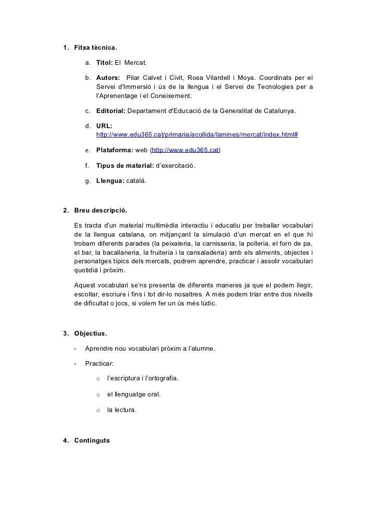 1. Fitxa tècnica.       a. Titol: El Mercat.       b. Autors: Pilar Calvet i Civit, Rosa Vilardell i Moya. Coordinats per ...