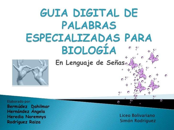 Guia digital terminos especializados de biologia  en lenguaje de señas