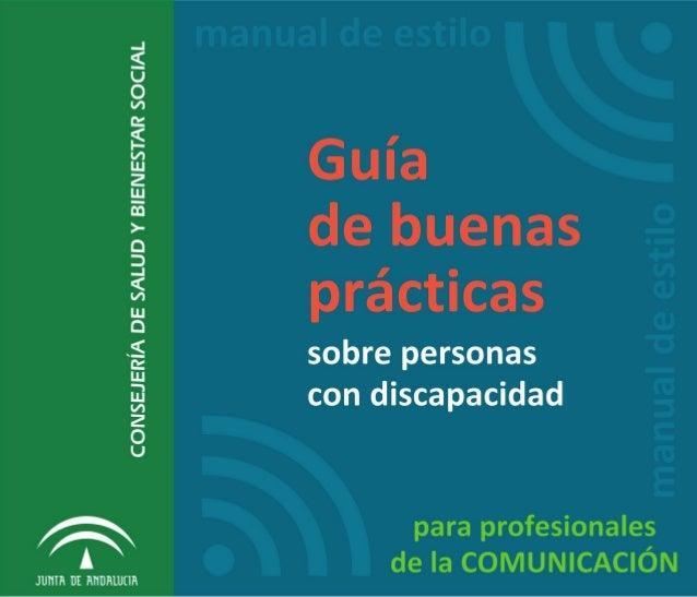 GUÍA de buenas prácticas sobre personas con discapacidad para profesionales de la comunicación [Recurso electrónico] : man...