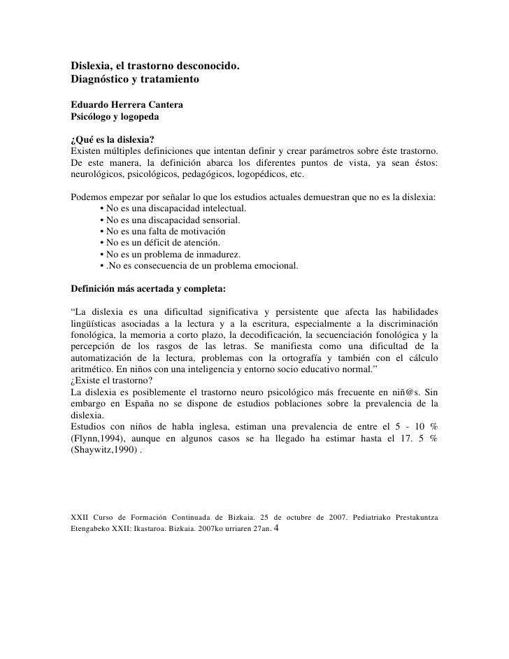 Dislexia, el trastorno desconocido.Diagnóstico y tratamientoEduardo Herrera CanteraPsicólogo y logopeda¿Qué es la dislexia...