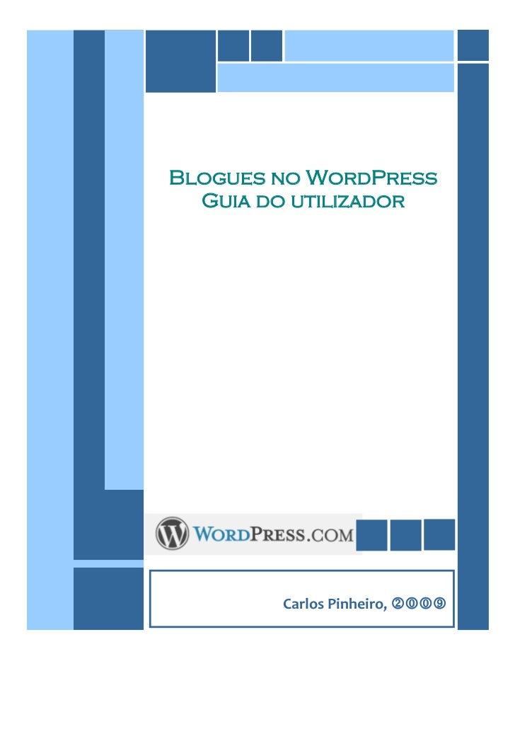 Blogues no WordPress  Guia do utilizador        Carlos Pinheiro, 