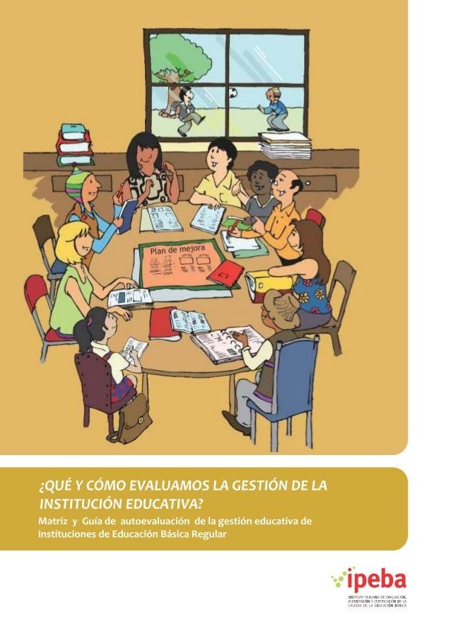 ¿QUÉ Y CÓMO EVALUAMOS LA GESTIÓN DE LA  INSTITUCIÓN EDUCATIVA?