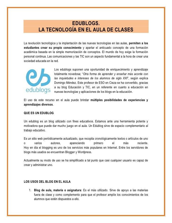 EDUBLOGS.           LA TECNOLOGÍA EN EL AULA DE CLASESLa revolución tecnológica y la implantación de las nuevas tecnología...