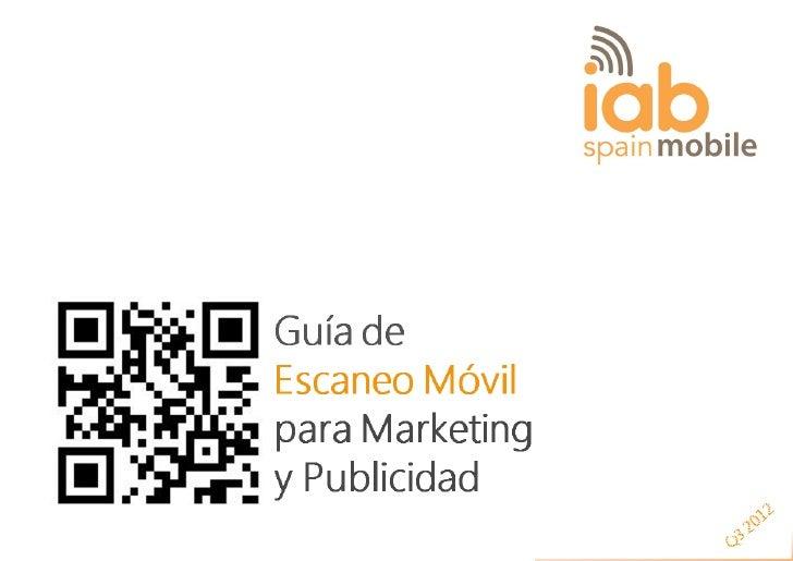 Guía de Escaneo Móvil       para Marketing y PublicidadComisión Mobile IAB Spain, Q3 2012