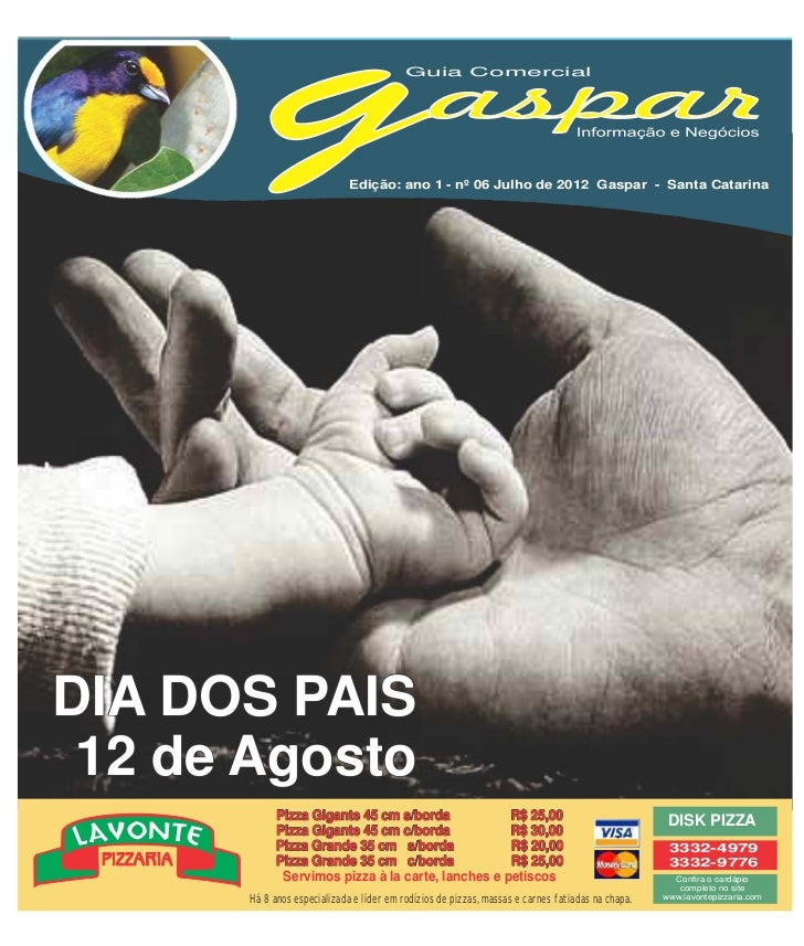 Guia Comercial                              Edição: ano 1 - nº 06 Julho de 2012 Gaspar - Santa CatarinaDIA DOS PAIS 12 de ...