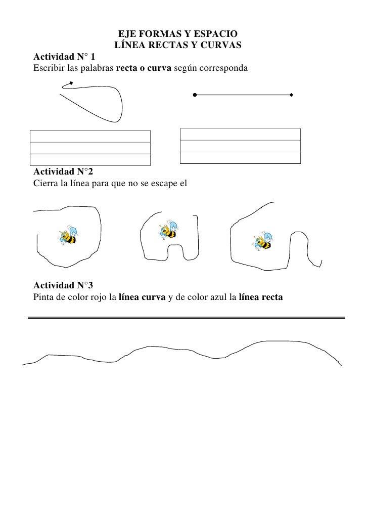 EJE FORMAS Y ESPACIO                      LÍNEA RECTAS Y CURVAS Actividad N° 1 Escribir las palabras recta o curva según c...