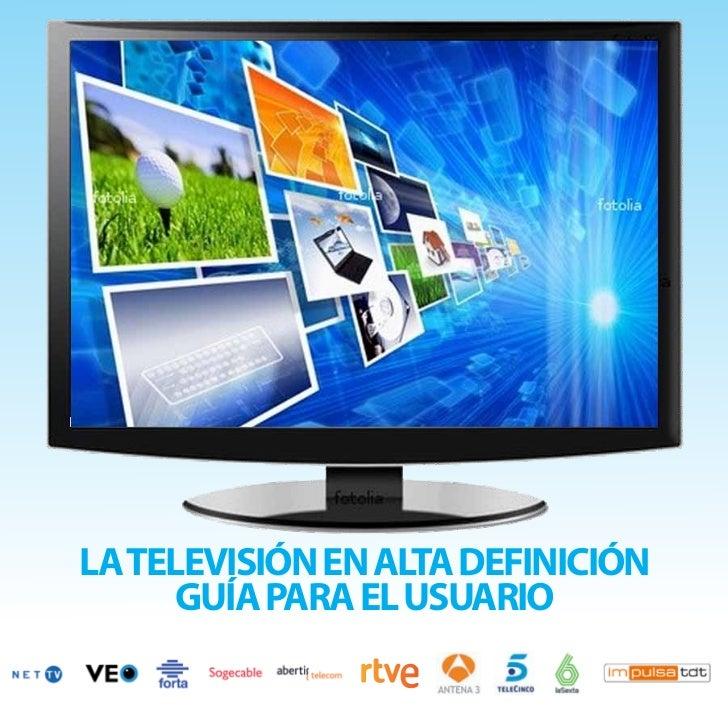 LA TELEVISIÓN EN ALTA DEFINICIÓN      GUÍA PARA EL USUARIO