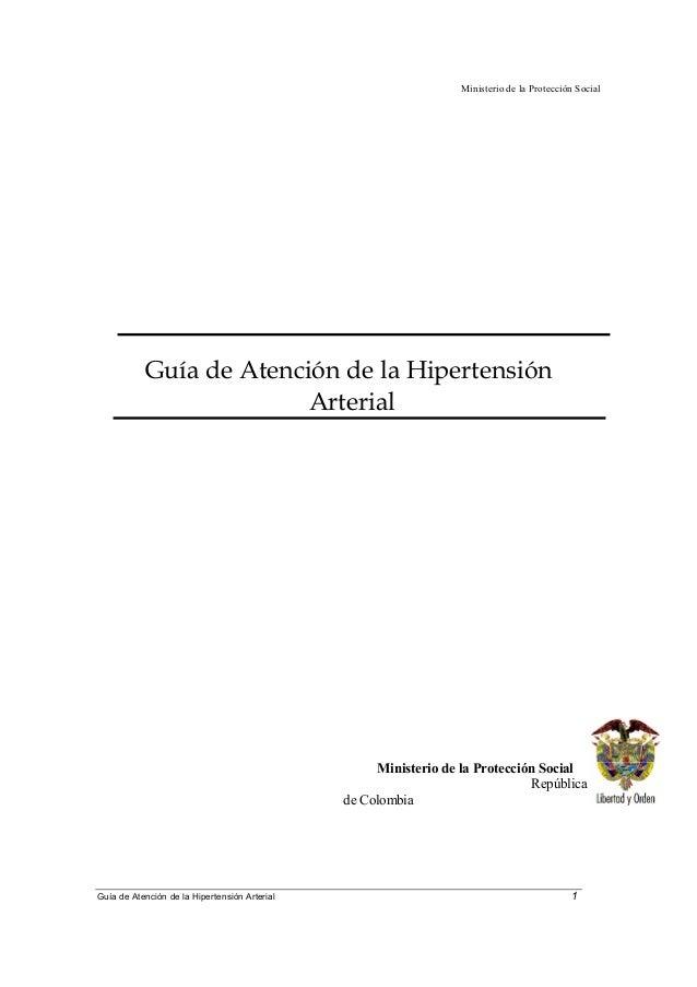 Ministerio de la Protección Social Guía de Atención de la Hipertensión Arterial 1 Guía de Atención de la Hipertensión Arte...