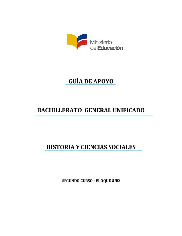 GUÍADEAPOYO    BACHILLERATOGENERALUNIFICADO      HISTORIAYCIENCIASSOCIALES    SEGUNDOCURSO-BLOQ...