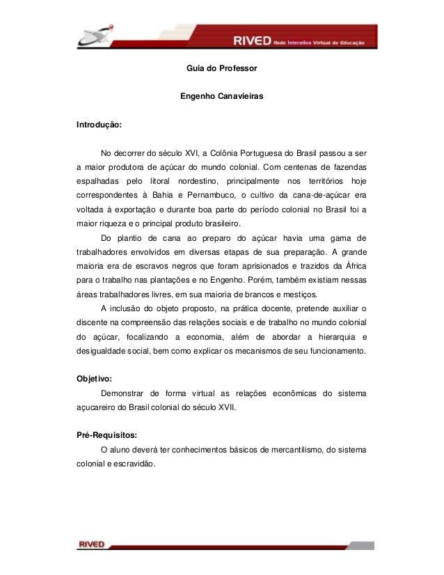 Guia do Professor                               Engenho CanavieirasIntrodução:      No decorrer do século XVI, a Colônia P...
