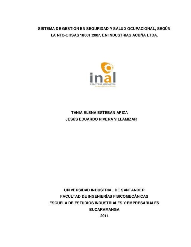 SISTEMA DE GESTIÓN EN SEGURIDAD Y SALUD OCUPACIONAL, SEGÚN LA NTC-OHSAS 18001:2007, EN INDUSTRIAS ACUÑA LTDA. TANIA ELENA ...