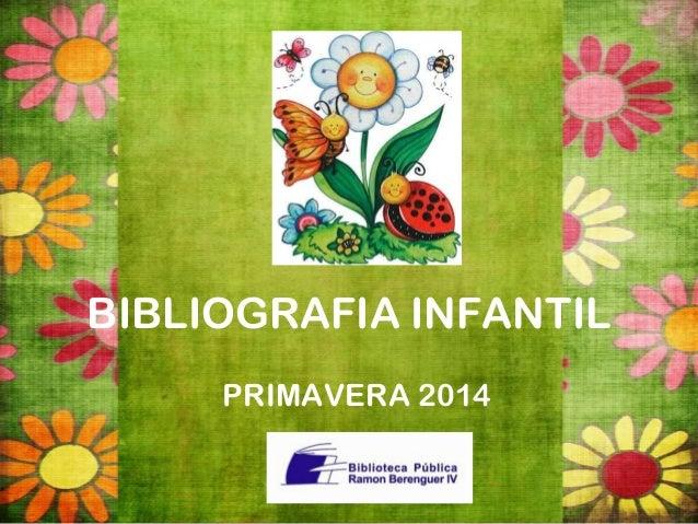 BIBLIOGRAFIA INFANTIL PRIMAVERA 2014