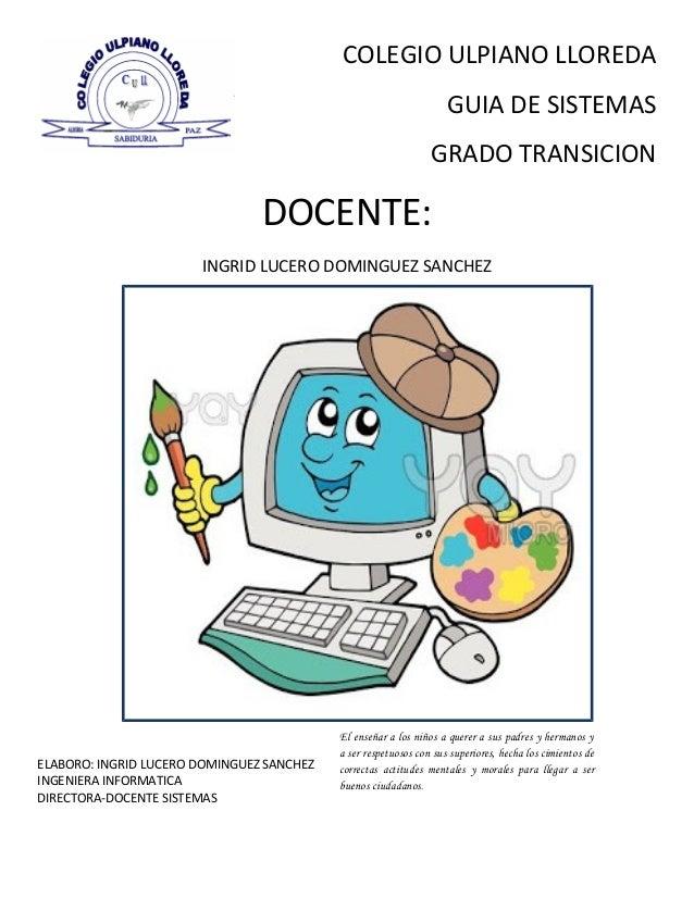 COLEGIO ULPIANO LLOREDAGUIA DE SISTEMASGRADO TRANSICIONDOCENTE:INGRID