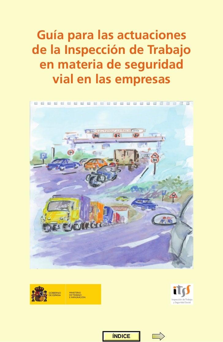 Guía para las actuacionesde la Inspección de Trabajo en materia de seguridad                               N    vial en la...