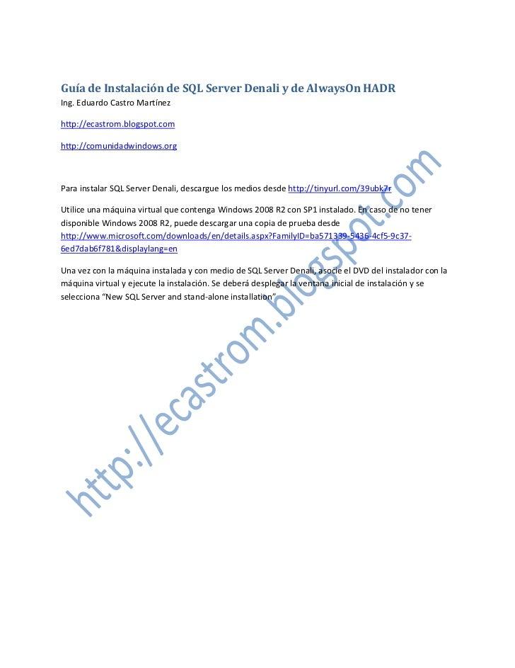Guía de Instalación de SQL Server Denali y de AlwaysOn HADRIng. Eduardo Castro Martínezhttp://ecastrom.blogspot.comhttp://...