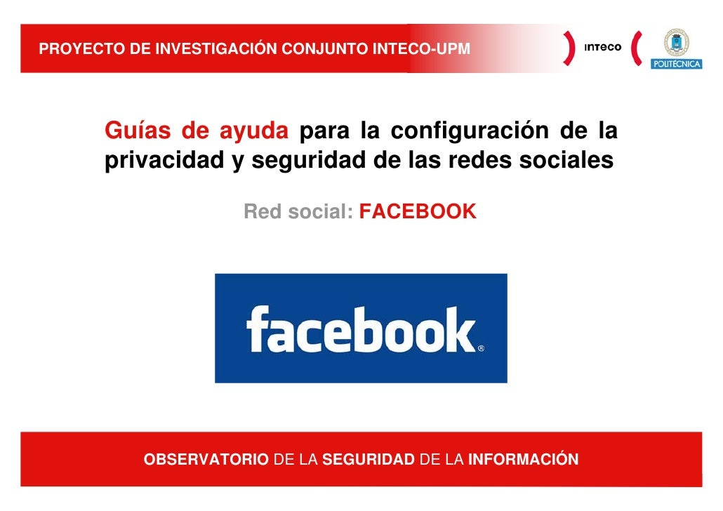 PROYECTO DE INVESTIGACIÓN CONJUNTO INTECO-UPM      Guías de ayuda para la configuración de la      privacidad y seguridad ...