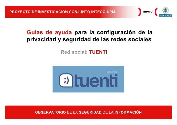 PROYECTO DE INVESTIGACIÓN CONJUNTO INTECO-UPM       Guías de ayuda para la configuración de la       privacidad y segurida...