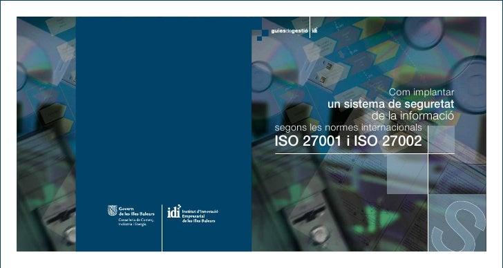 Com implantar           un sistema de seguretat                   de la informaciósegons les normes internacionalsISO 2700...