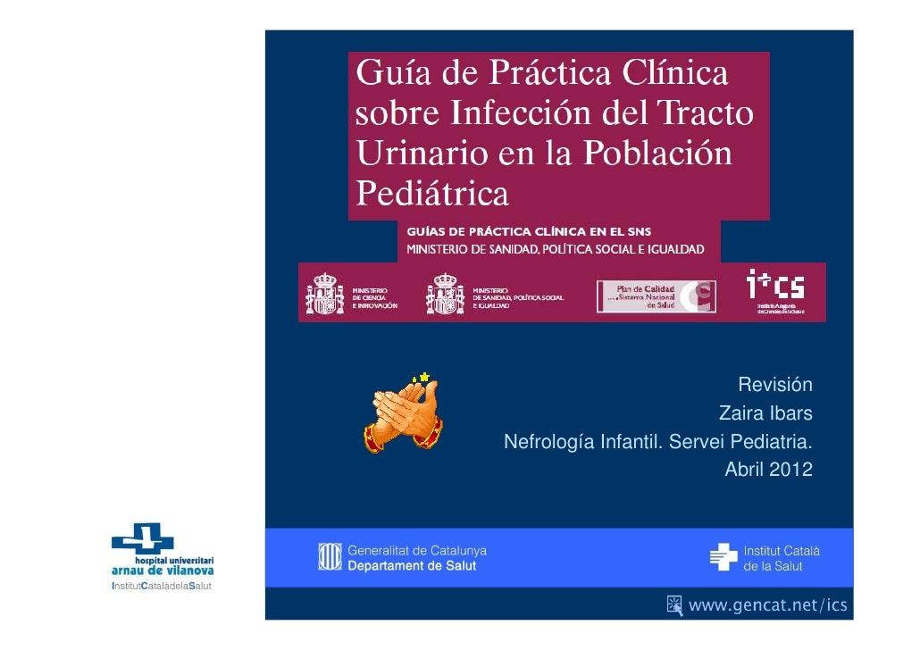 Revisión                          Zaira IbarsNefrología Infantil. Servei Pediatria.                           Abril 2012