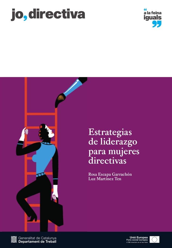 Estrategiasde liderazgopara mujeresdirectivasRosa Escapa GarrachónLuz Martínez Ten