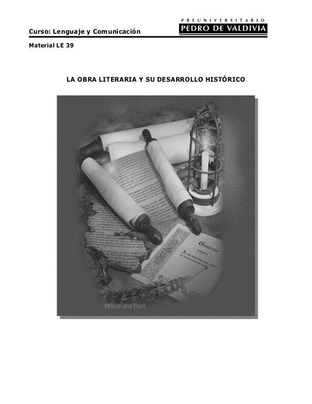 Curso: Lenguaje y Comunicación Material LE 39  LA OBRA LITERARIA Y SU DESARROLLO HISTÓRICO