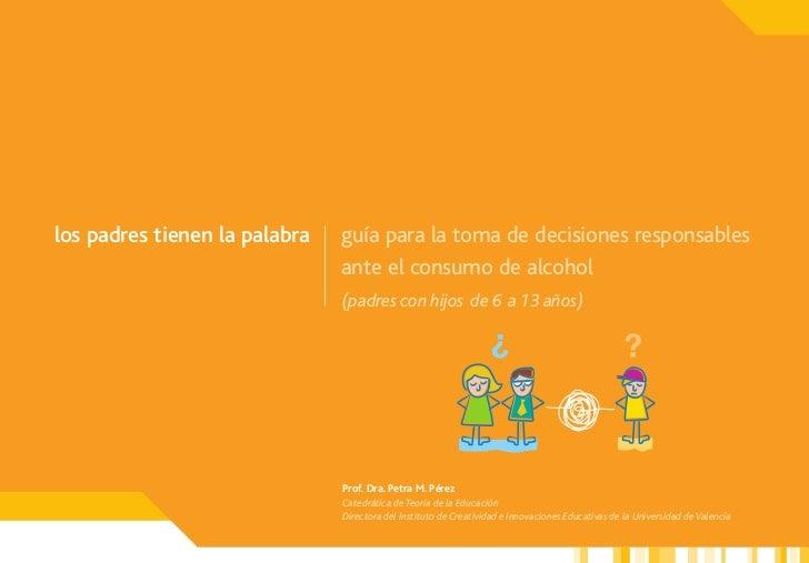 los padres tienen la palabra   guía para la toma de decisiones responsables                               ante el consumo ...