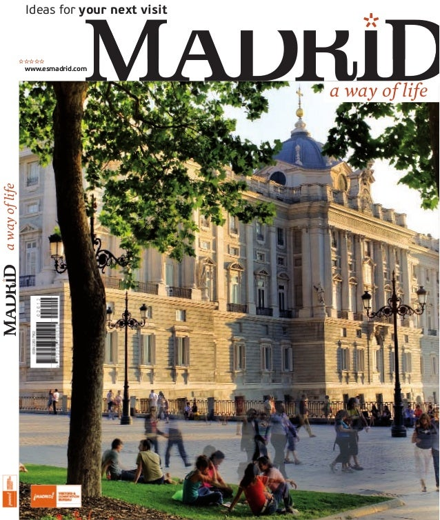 Ideas for your next visit  a way of life  ********* www.esmadrid.com  a way of life