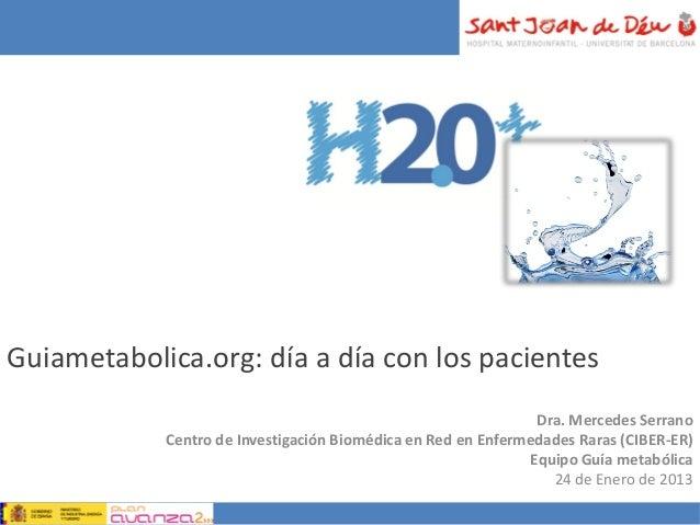 Guiametabolica.org: día a día con los pacientes                                                               Dra. Mercede...
