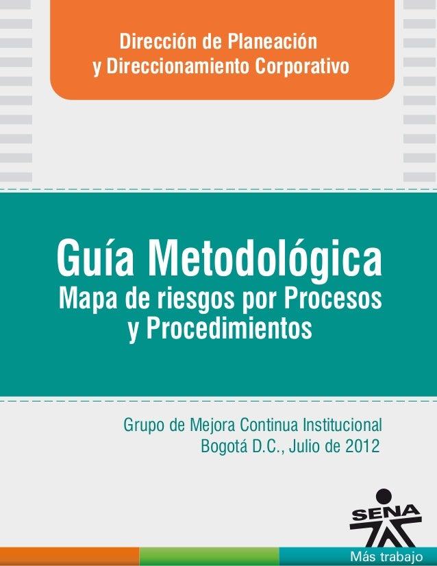 Más trabajo Dirección de Planeación y Direccionamiento Corporativo Grupo de Mejora Continua Institucional Bogotá D.C., Jul...