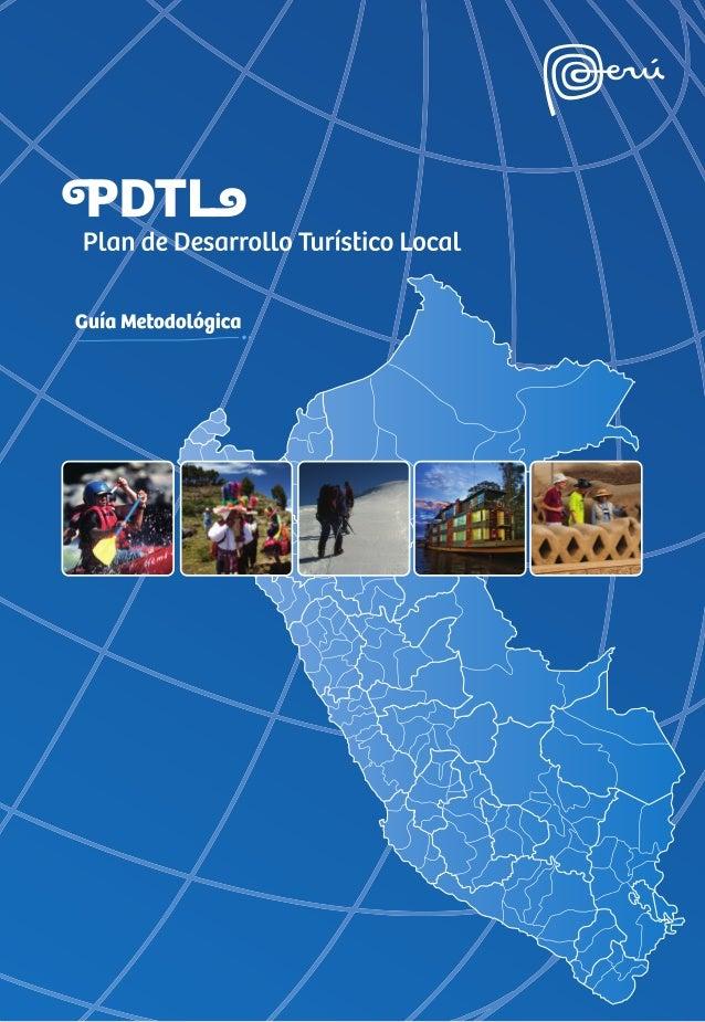 Guía Metodológica  para la elaboración del Plan de Desarrollo Turístico Local (PDTL)  1 Guía Metodológica para la elaborac...
