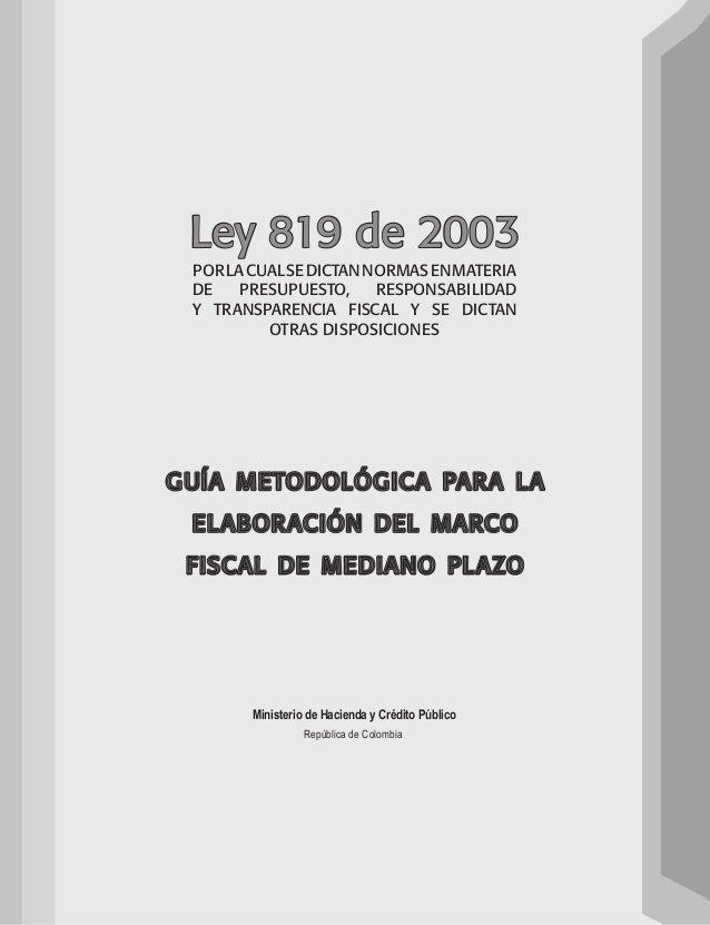 Ley 819 de 2003  por la cual se dictan normas en materia  de presupuesto, responsabilidad  y transparencia fiscal y se dic...