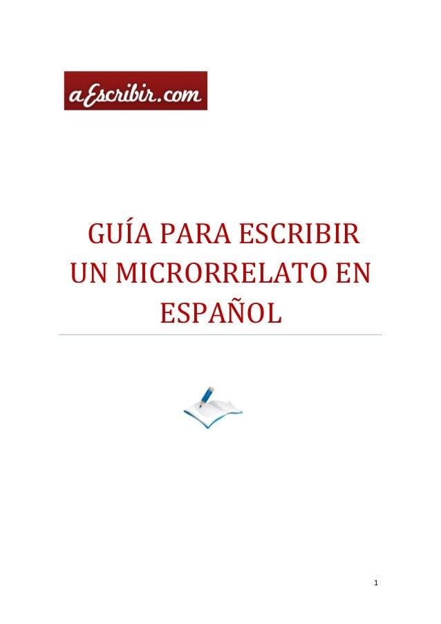 GUÍA PARA ESCRIBIRUN MICRORRELATO EN      ESPAÑOL                      1