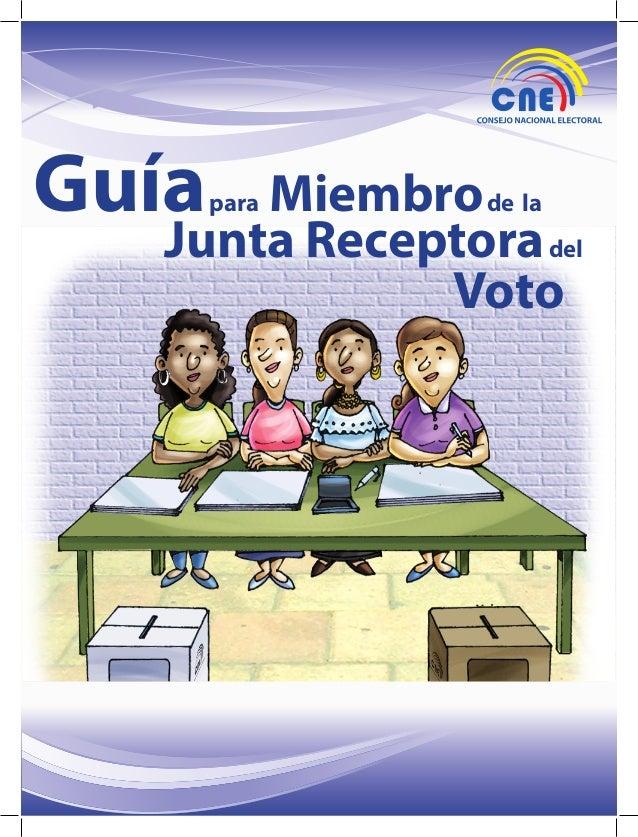 4  DIRECCIÓN NACIONAL DE CAPACITACIÓN ELECTORAL PARA EL SUFRAGIO  Guía  Miembro de la Junta Receptora del Voto para  1  LO...