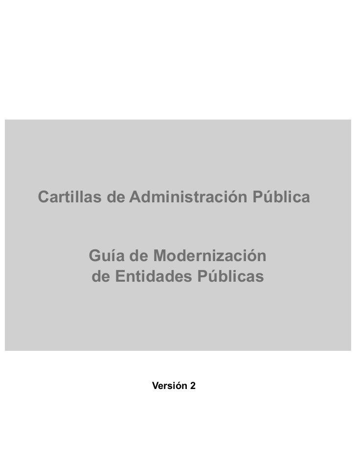 Cartillas de Administración Pública      Guía de Modernización      de Entidades Públicas              Versión 2