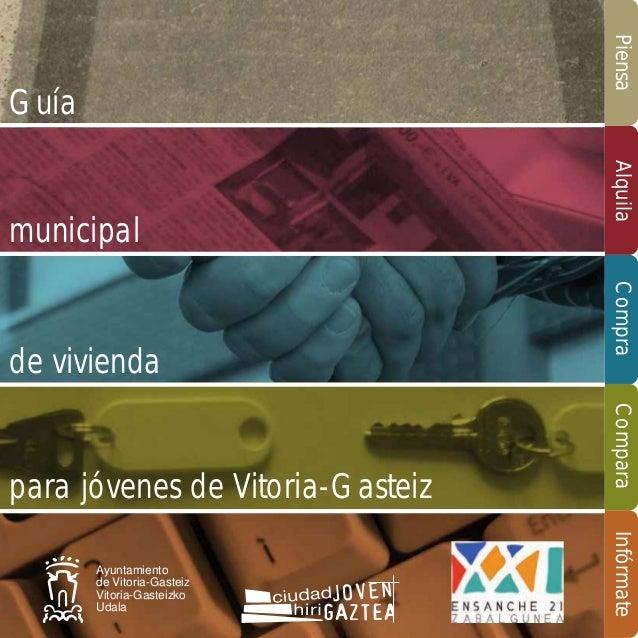 Piensa  Guía  Infórmate  Ayuntamiento de Vitoria-Gasteiz Vitoria-Gasteizko Udala  Compara  para jóvenes de Vitoria-Gasteiz...