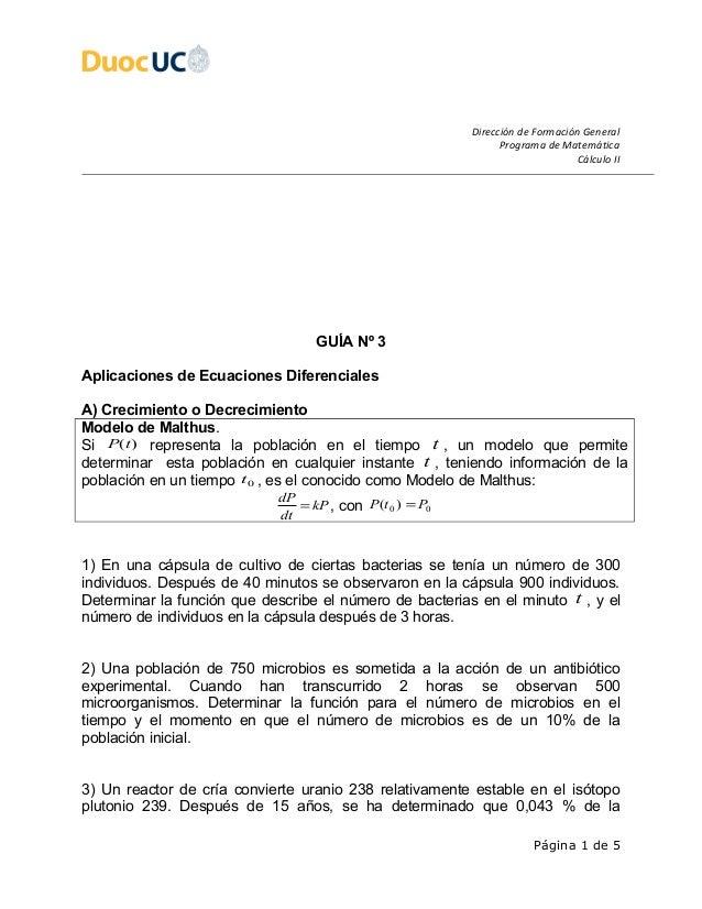 Dirección de Formación General Programa de Matemática Cálculo II GUÍA Nº 3 Aplicaciones de Ecuaciones Diferenciales A) Cre...