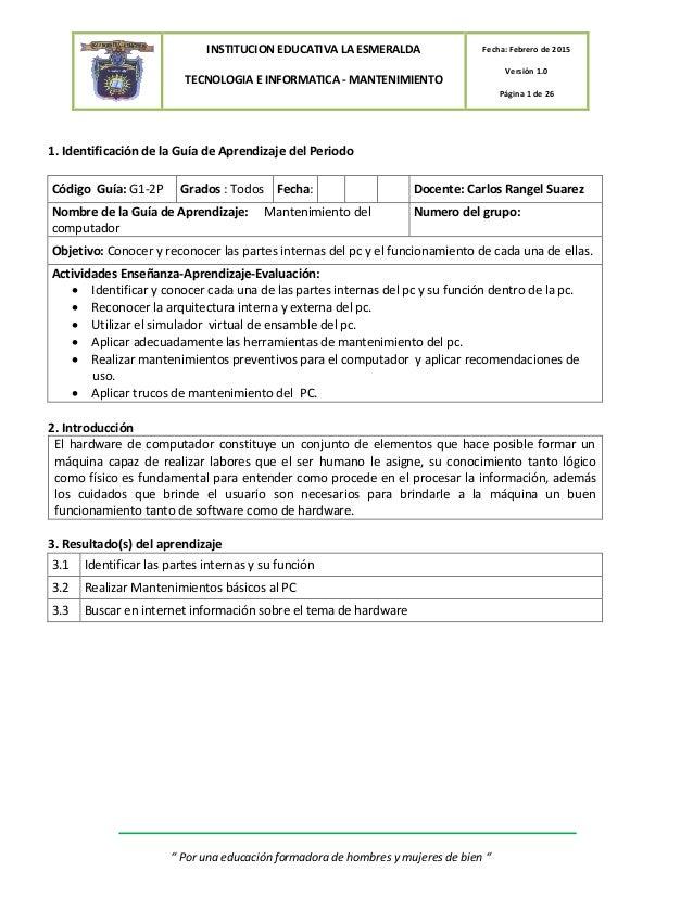 INSTITUCION EDUCATIVA LA ESMERALDA TECNOLOGIA E INFORMATICA - MANTENIMIENTO Fecha: Febrero de 2015 Versión 1.0 Página 1 de...