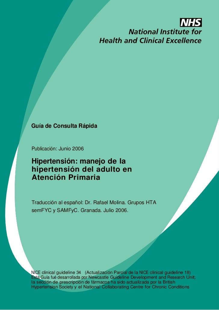 Hypertension Guía de Consulta Rápida Publicación: Junio 2006 Hipertensión: manejo de la hipertensión del adulto en Atenció...