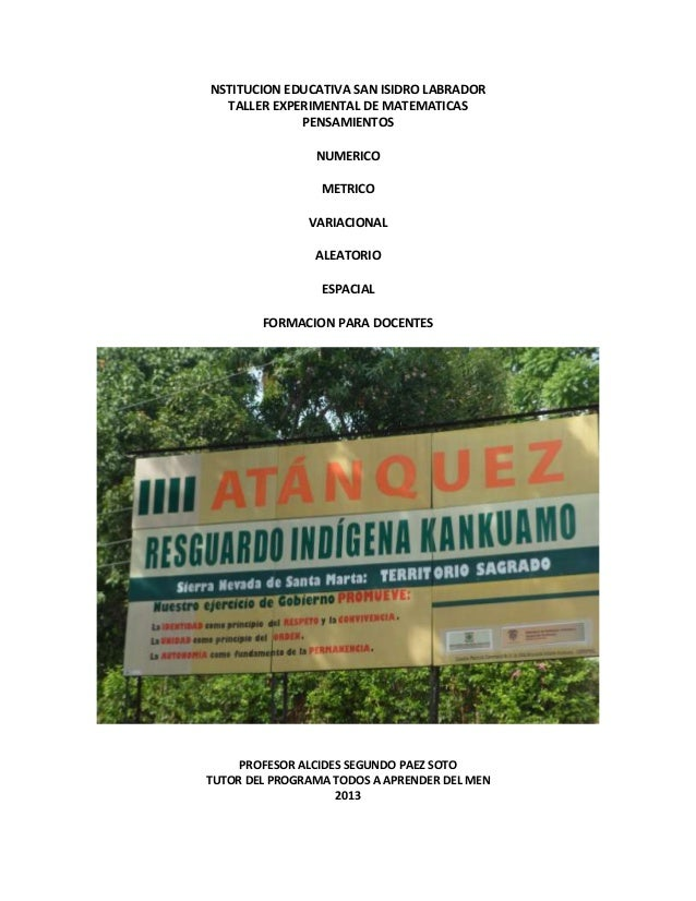 NSTITUCION EDUCATIVA SAN ISIDRO LABRADOR TALLER EXPERIMENTAL DE MATEMATICAS PENSAMIENTOS NUMERICO METRICO VARIACIONAL ALEA...