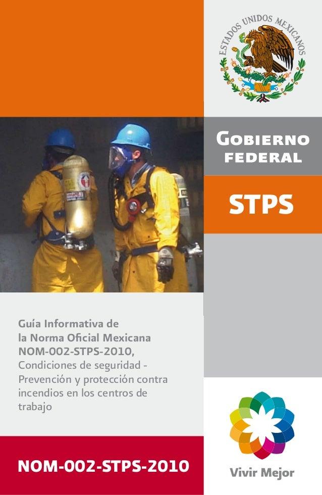 STPS Guía Informativa de la Norma Oficial Mexicana NOM-002-STPS-2010, Condiciones de seguridad - Prevención y protección co...