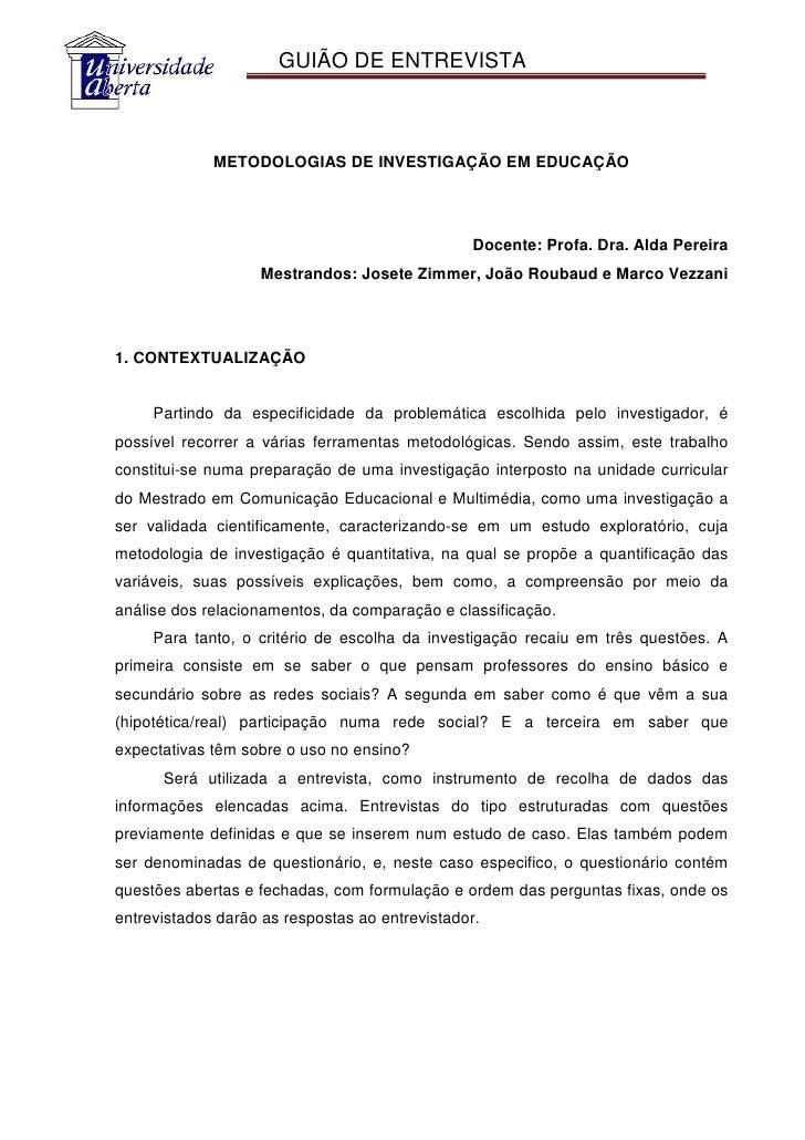 GUIÃO DE ENTREVISTA                 METODOLOGIAS DE INVESTIGAÇÃO EM EDUCAÇÃO                                              ...