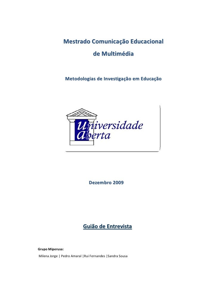 Mestrado Comunicação Educacional                                   de Multimédia                     Metodologias de Inves...