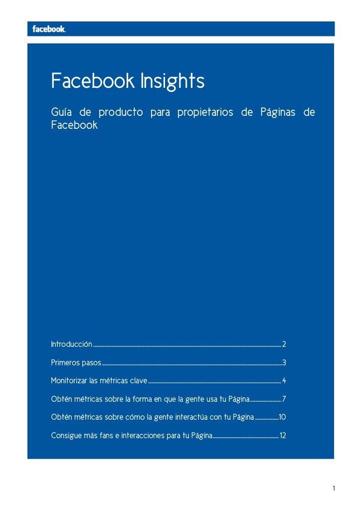Facebook InsightsGuía de producto para propietarios de Páginas deFacebookIntroducción .......................................