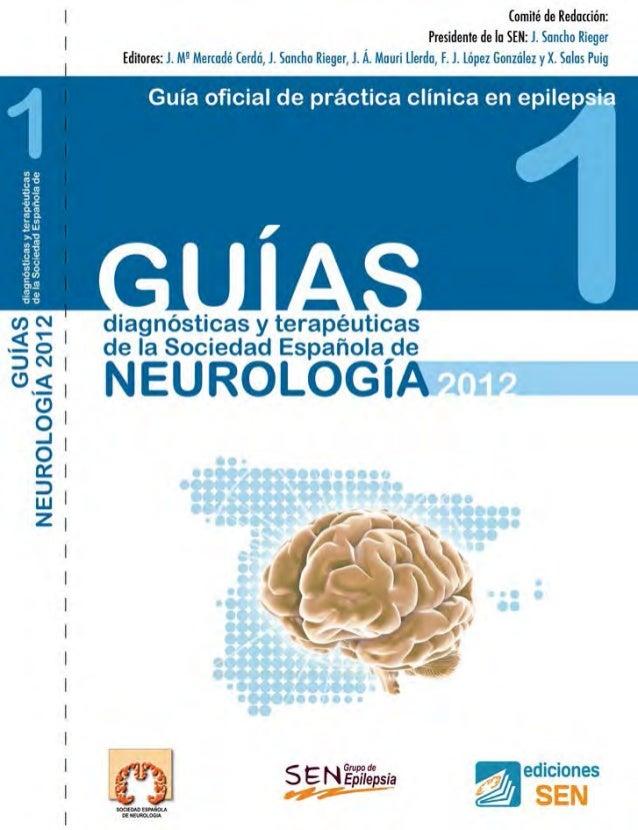 EDITORES Juan M.ª Mercadé Cerdá Coordinador de la Guía. Vocal del Grupo de Epilepsia de la SEN Jerónimo Sancho Rieger Pres...