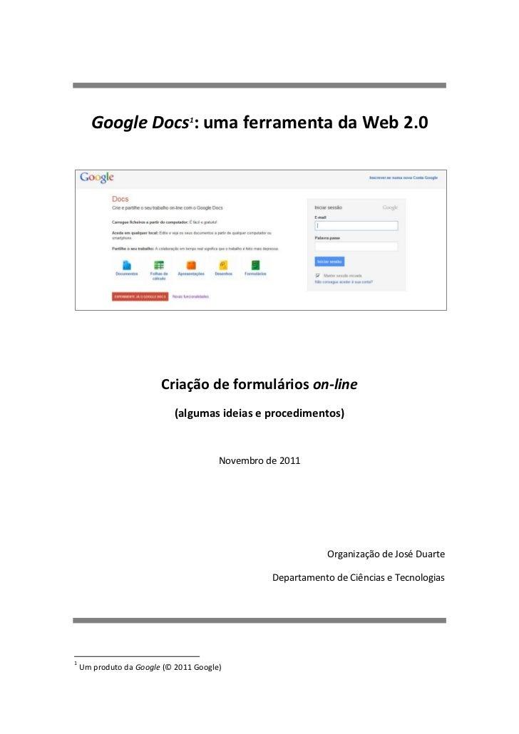 Google Docs1: uma ferramenta da Web 2.0                        Criação de formulários on-line                            (...