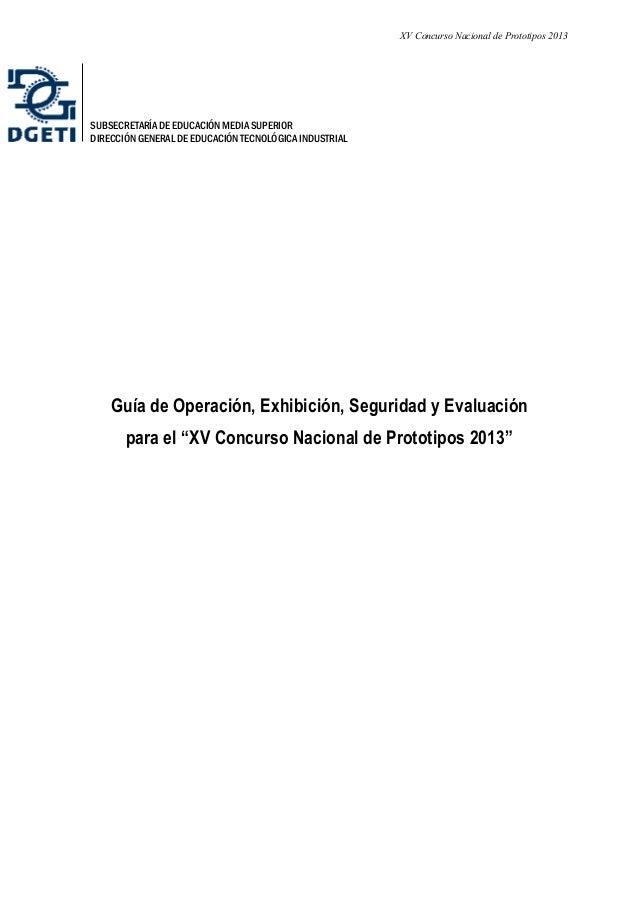 XV Concurso Nacional de Prototipos 2013 SUBSECRETARÍA DE EDUCACIÓN MEDIA SUPERIOR DIRECCIÓN GENERAL DE EDUCACIÓN TECNOLÓGI...