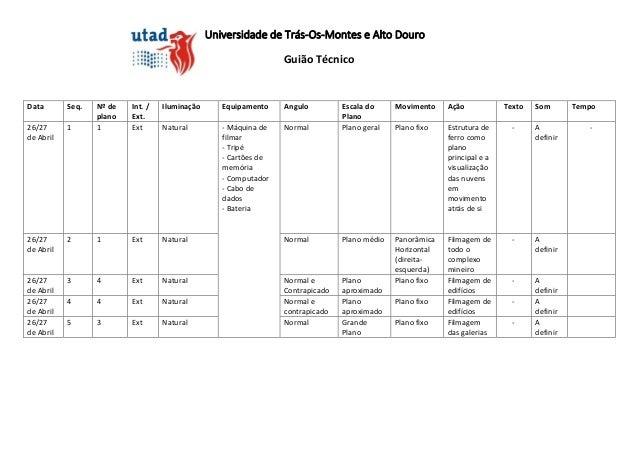 Universidade de Trás-Os-Montes e Alto DouroGuião TécnicoData Seq. Nº deplanoInt. /Ext.Iluminação Equipamento Angulo Escala...