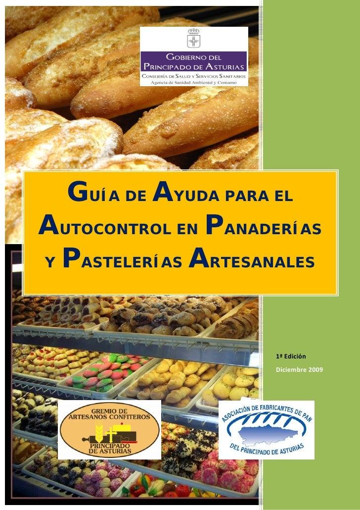 GUÍA DE AYUDA PARA ELAUTOCONTROL EN PANADERÍASY PASTELERÍAS ARTESANALES                    1ªEdición                 ...